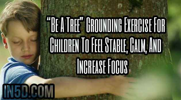 """Be A Tree"" Grounding Exercise For Children To Feel Stable, Calm, And Increase Focus"