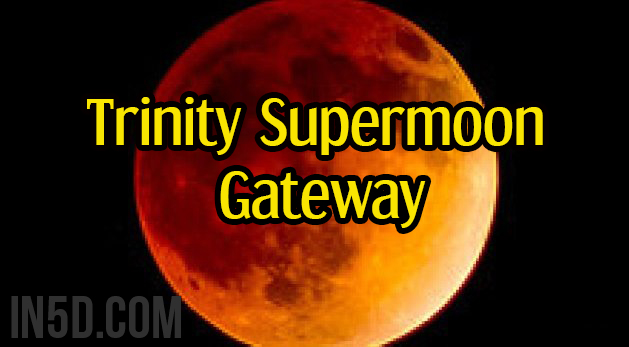 Trinity Supermoon Gateway
