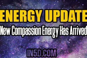 Energy Update – New Compassion Energy Has Arrived