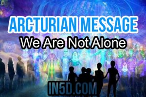 Arcturian Message: We Are Not Alone
