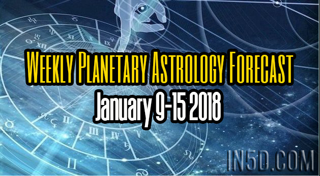 Weekly Planetary Astrology Forecast January 9-15 2018