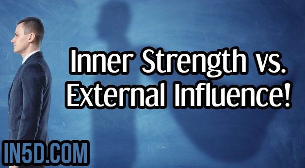 Inner Strength vs. External Influence!