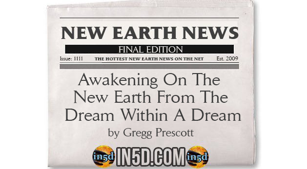 New Earth News - Awakening On The New Earth From The Dream Within A Dream