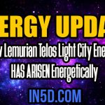 Energy Update – New Lemurian Telos Light City Energy HAS ARISEN Energetically