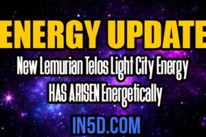 Energy Update – New Lemurian Telos Light City Energy HAS ARISEN Energetically