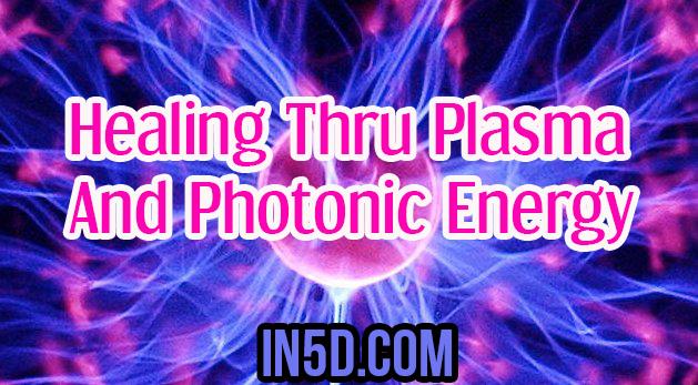 Healing Thru Plasma And Photonic Energy, Gestalt Of Light Body Processes