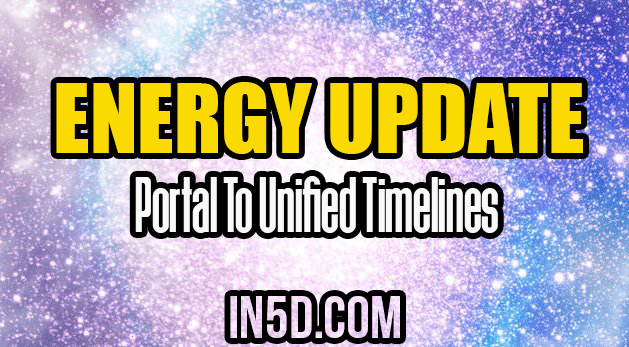 Energy Update - Portal To Unified Timelines