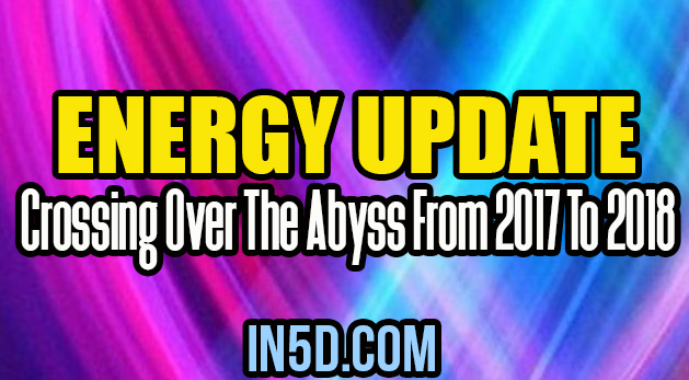Energy Update - Crossing Over The Abyss From 2017 To 2018