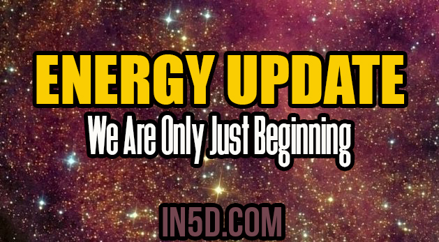 Energy Update - We Are Only Just Beginning