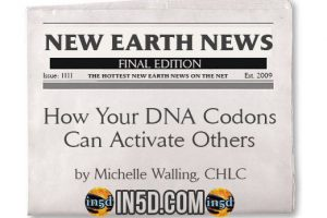 New Earth News – How Your DNA Codons Can Activate Others