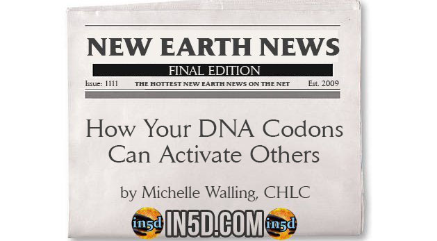 New Earth News- How Your DNA Codons Can Activate Others