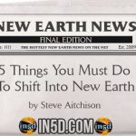 New Earth News- 5 Things You Must Do to Shift Into New Earth
