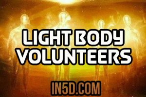 Light Bodies – The Volunteers Who Came Here To Unify Humanity And Raise Earth's Consciousness