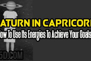 Saturn In Capricorn – How To Use Its Energies To Achieve Your Goals