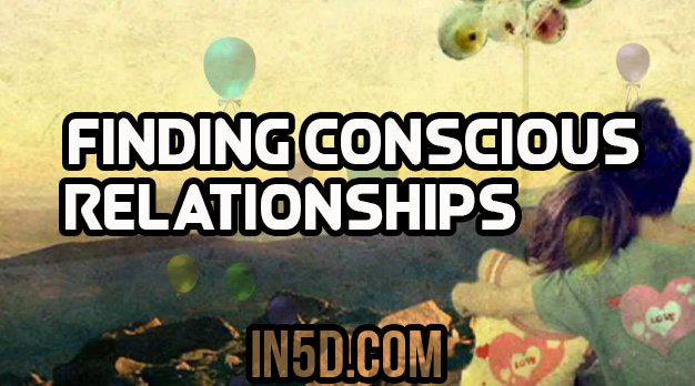 Finding Conscious Relationships