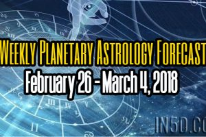 Weekly Planetary Astrology Forecast February 26 – March 4, 2018