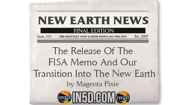 New Earth News - The Release Of The FISA Memo And Our Transition Into The New Earth