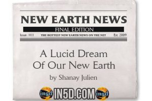 New Earth News – A Lucid Dream Of Our New Earth