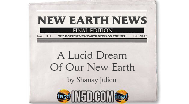 New Earth News - A Lucid Dream Of Our New Earth