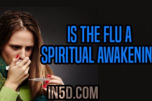 Is The Flu A Spiritual Awakening?