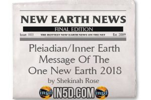 New Earth News – Pleiadian/Inner Earth Message Of The One New Earth 2018