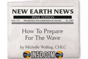 New Earth News- How To Prepare For The Wave