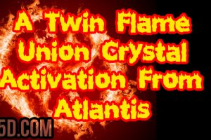 A Twin Flame Union Crystal Activation From Atlantis