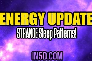 Energy Update – STRANGE Sleep Patterns!