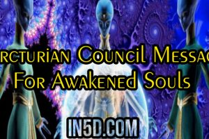 The Arcturian Council Message For Awakened Souls