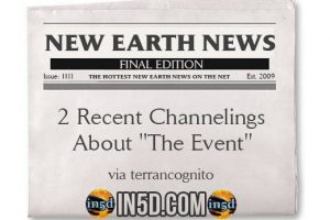 "New Earth News – 2 Recent Channelings About ""The Event"""
