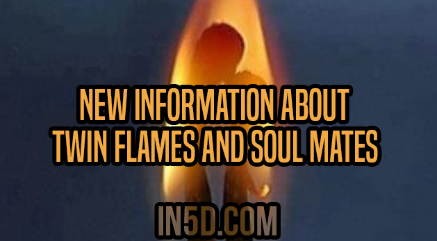 New Information About Twin Flames And Soul Mates - In5D : In5D