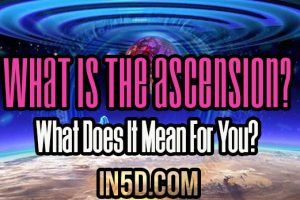 What Is The Ascension? What Does It Mean For You?
