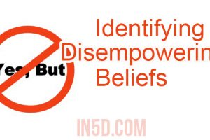 Identifying Disempowering Beliefs:  An Exercise