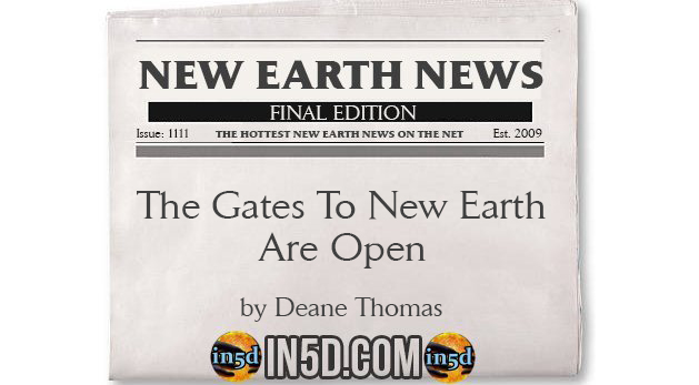 New Earth News - The Gates To New Earth Are Open
