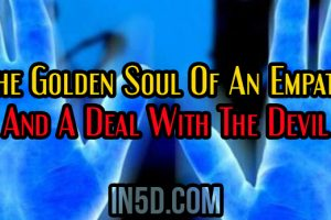 The Golden Soul Of An Empath And A Deal With The Devil