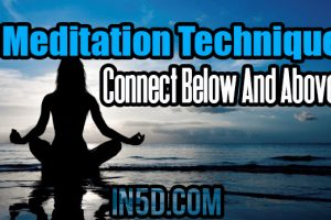 Meditation Technique – Connect Below And Above