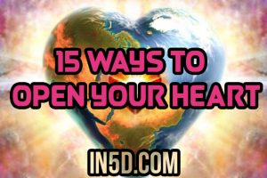 15 Ways To Open Your Heart