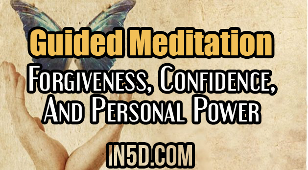 Forgiveness, Confidence, And Personal Power: A Guided Meditation