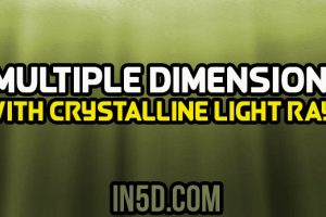 Multiple Dimensions With Crystalline Light Rays