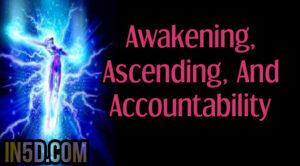 Awakening, Ascending, And Accountability