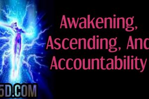 Awakening, Ascending, And Accountability