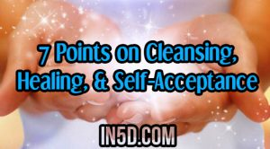 7 Points on Cleansing, Healing, & Self-Acceptance
