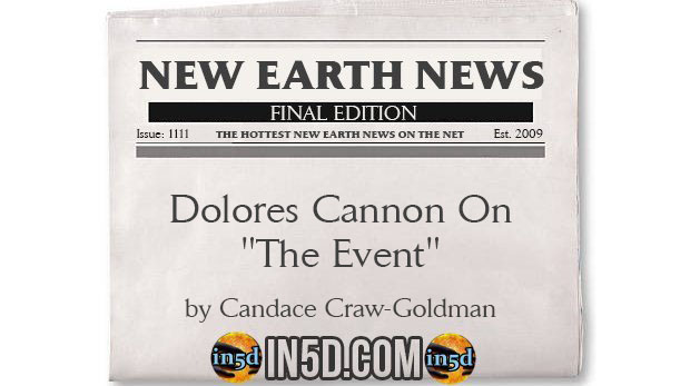 """New Earth News - Dolores Cannon On """"The Event"""""""