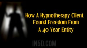 How A Hypnotherapy Client Found Freedom From A 40 Year Entity