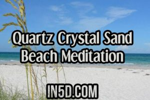 Quartz Crystal Sand Beach Meditation