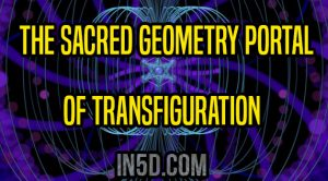 The Sacred Geometry Portal Of Transfiguration
