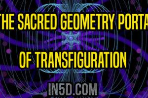 The Sacred Geometry Portal Of Transfiguration