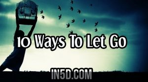 10 Ways To Let Go