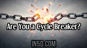 Are You a Cycle Breaker?