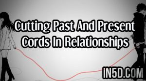 Cutting Past And Present Cords In Relationships